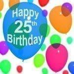 saludos hermosos de cumpleaños por los 25 años , mensajes lindos de de cumpleaños por los 25 años, frases lindas de de cumpleaños por los 25 años, palabras de de cumpleaños por los 25 años, sms de de cumpleaños por los 25 años, mensaje texto de de cumpleaños por los 25 años